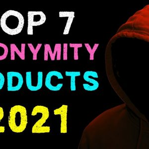 Top 7 Anonymity and Privacy Products in 2021