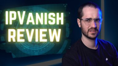 IPVanish Review 2021 - Has it Changed AT ALL?