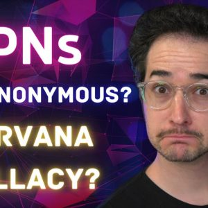VPNs Aren't Anonymous? Is It a Nirvana Fallacy?