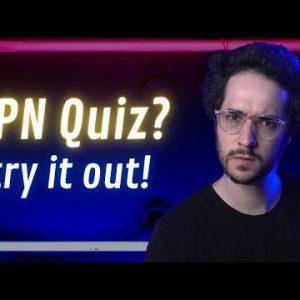 New VPN Quiz Helps you Find Perfect VPN?