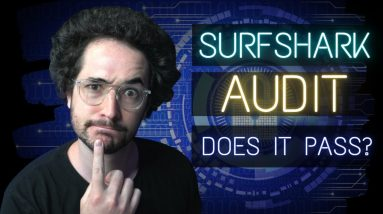 Surfshark Privacy Audit 2021- Does it Pass? Find out!