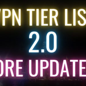 More Updates to VPN Tier List 2.0 - What's Changed?