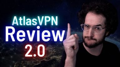 AtlasVPN Review 2.0 - Should You Buy? My opinion...