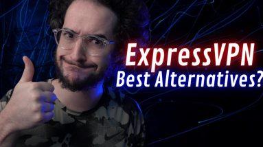 Best Alternatives to ExpressVPN Now?