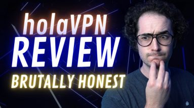 HolaVPN Review - Brutally Honest. Was I too harsh?