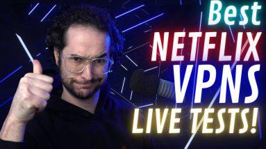 TRUE Best VPNs for Netflix 2022 Edition - LIVE TESTS INCLUDED!